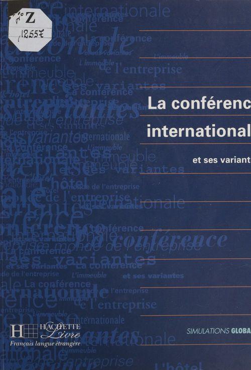 La conference internationale et ses variantes