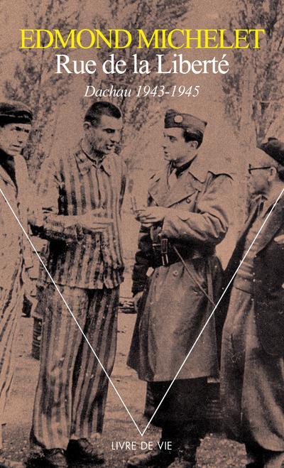RUE DE LA LIBERTE. DACHAU (1943-1945)