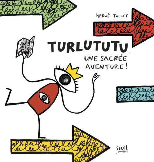 Turlututu, une sacrée aventure