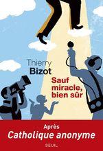 Vente EBooks : Sauf miracle, bien sûr  - Thierry Bizot