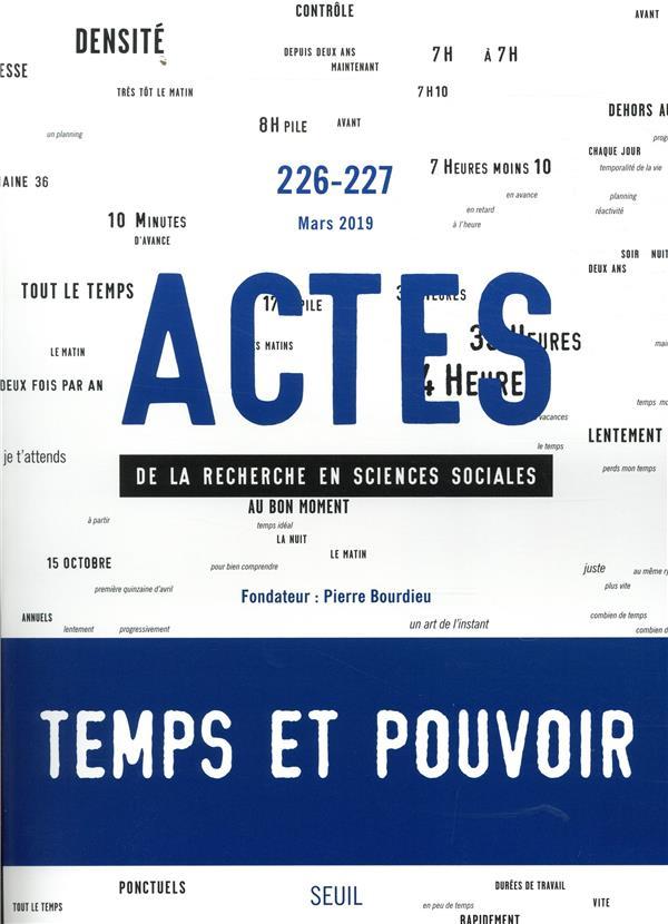 Actes de la recherche sciences sociales n.226/227 ; temps et pouvoir