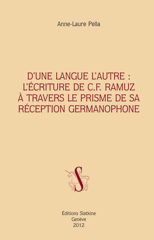 D'Une Langue L'Autre : L'Ecriture De C.F. Ramuz A Travers Le Prisme De Sa Reception Germanophone