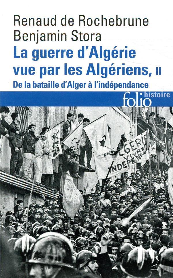 STORA/ROCHEBRUNE - LA GUERRE D'ALGERIE VUE PAR LES ALGERIENS (