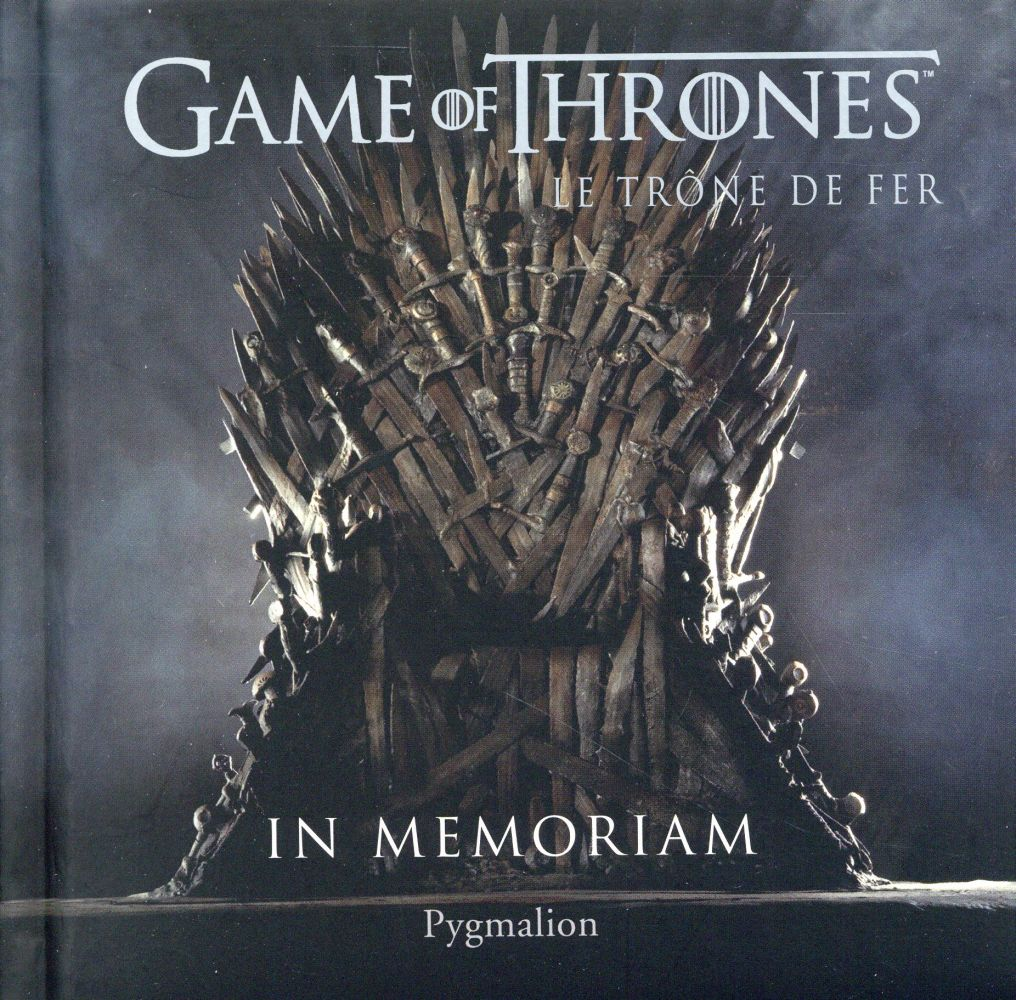 Game Of Thrones ; Le Trone De Fer ; In Memoriam