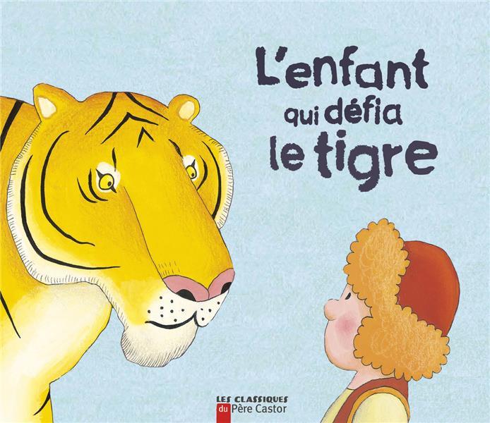 L'enfant qui defia le tigre