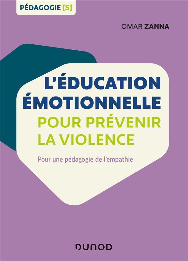 l'éducation émotionnelle pour prévenir la violence ; pour une pédagogie de l'empathie