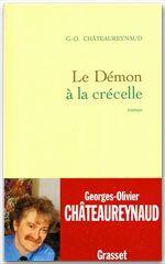 Le démon à la crécelle  - Chateaureynaud G-O.  - Georges-Olivier Châteaureynaud