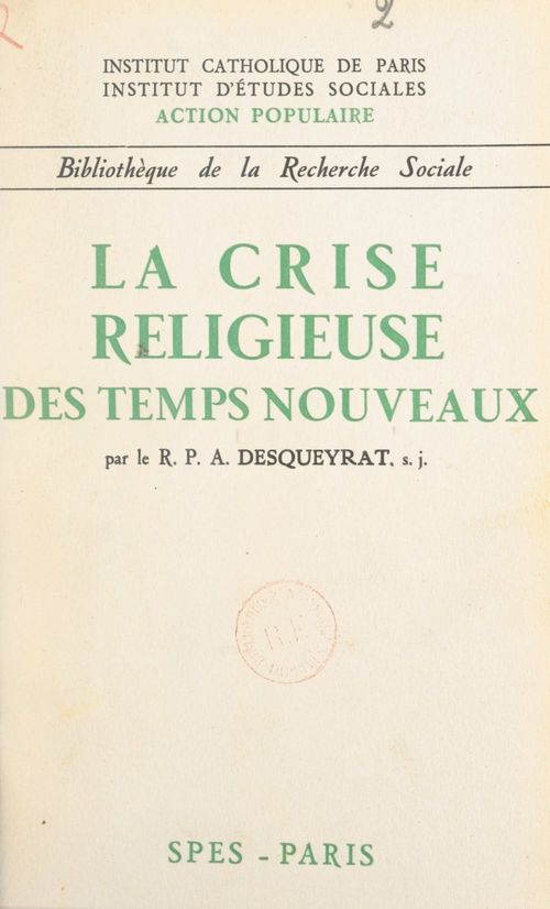 La crise religieuse des temps nouveaux  - André Desqueyrat