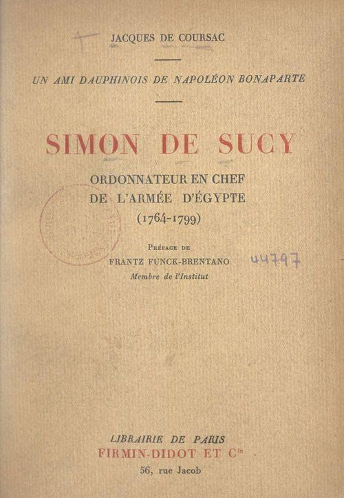 Simon de Sucy, ordonnateur en chef de l'armée d'Égypte (1764-1799)
