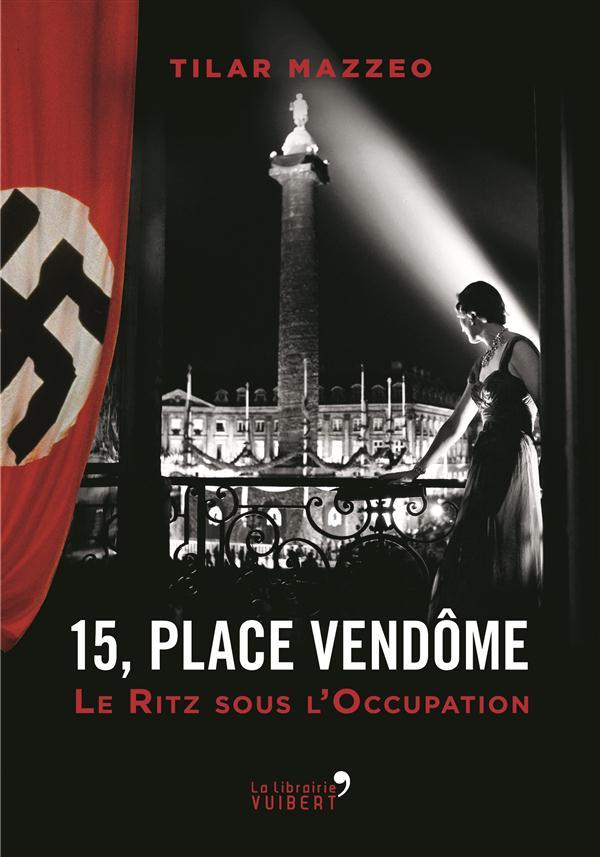 15, place Vendôme ; au Ritz pendant l'Occupation