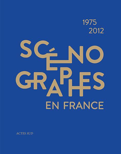 Scénographes en France (1975-2012) ; diversité et mutations