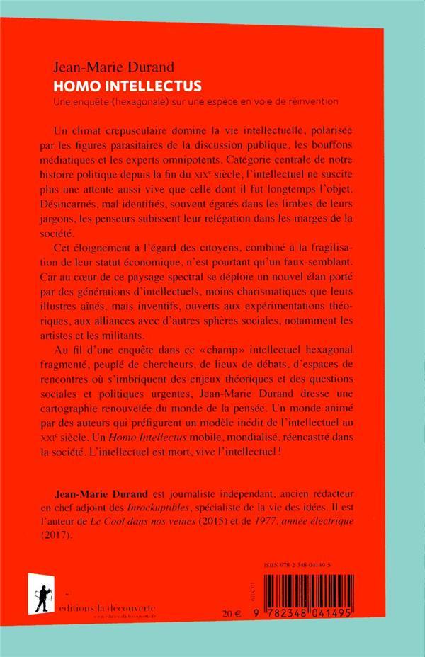 Homo intellectus ; une enquête (hexagonale) sur une espèce en voie de réinvention