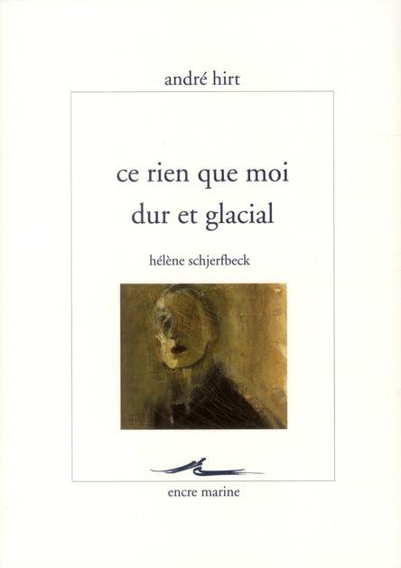 Ce rien que moi dur et glacial: Hélène Schjerfbeck