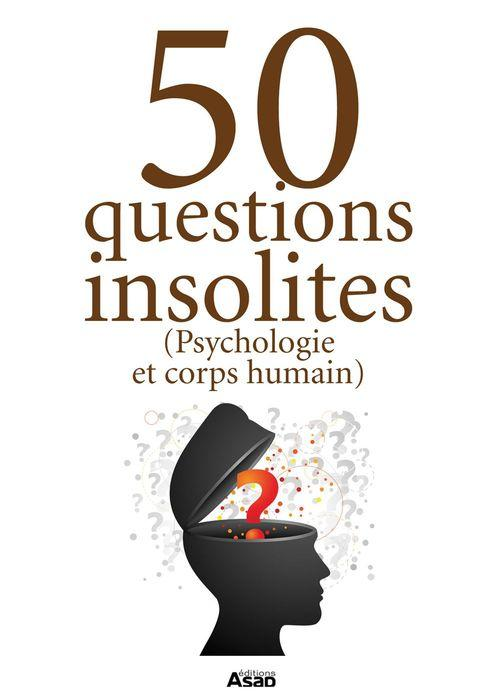 50 questions insolites (psychologie et corps humain...)