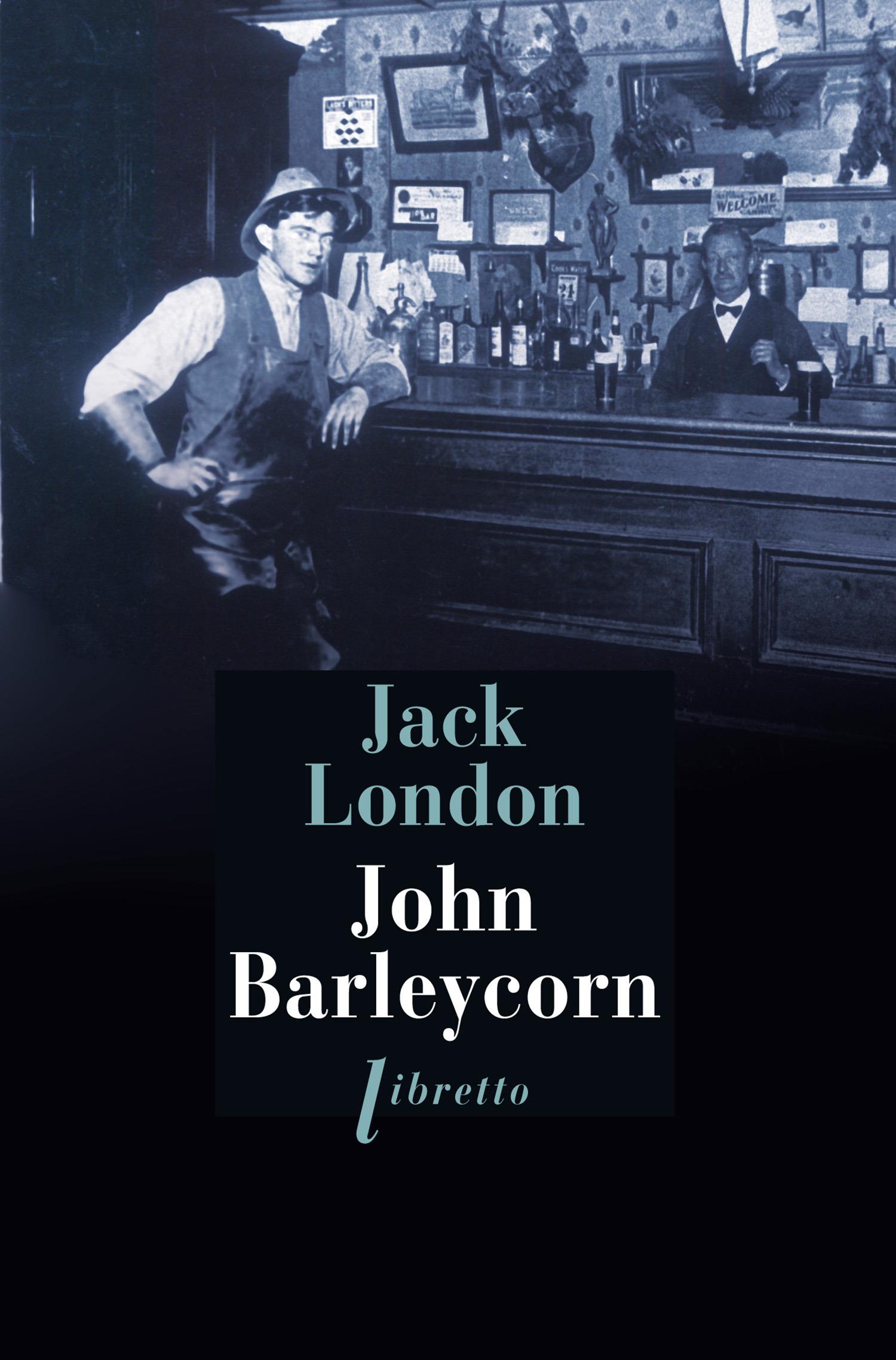 John Barleycorn ; le cabaret de la derniere chance