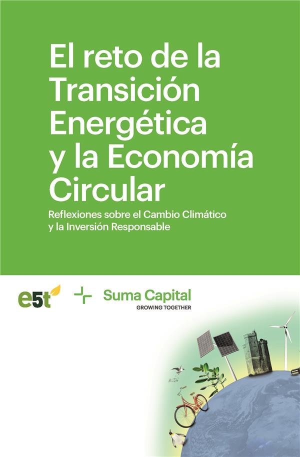 El reto de la transición energética y la economía circular ; reflexiones sobre el cambio climatico