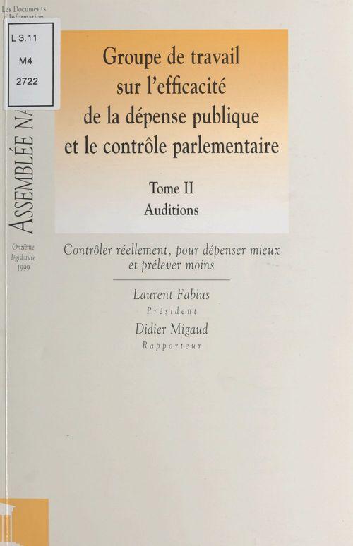 Groupe de travail sur l'efficacité de la dépense publique et le contrôle parlementaire (2) : Auditions