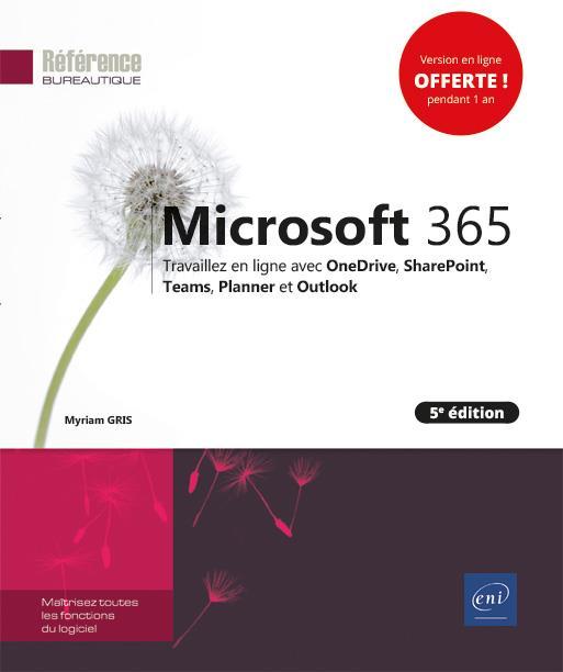 Microsoft 365 ; travaillez en ligne avec OneDrive, SharePoint, Teams, Planner et Outlook (5e édition)