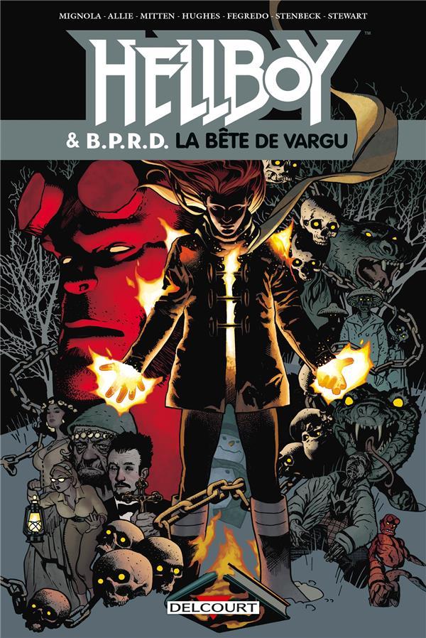 Hellboy & B.P.R.D. T.6 ; la bête de Vargu