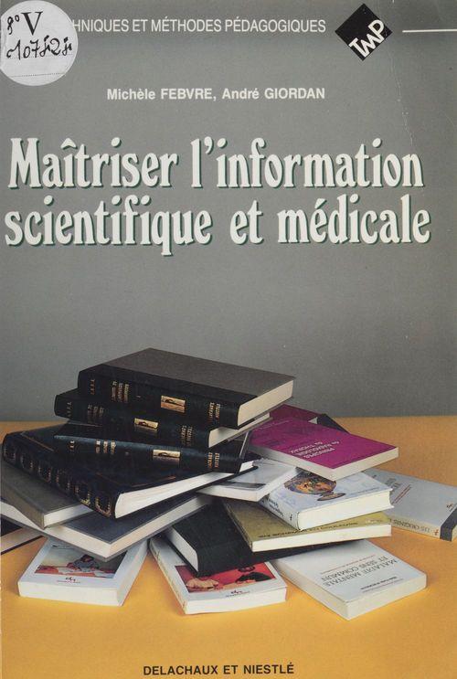 Maitriser l'information scientifique et medicale
