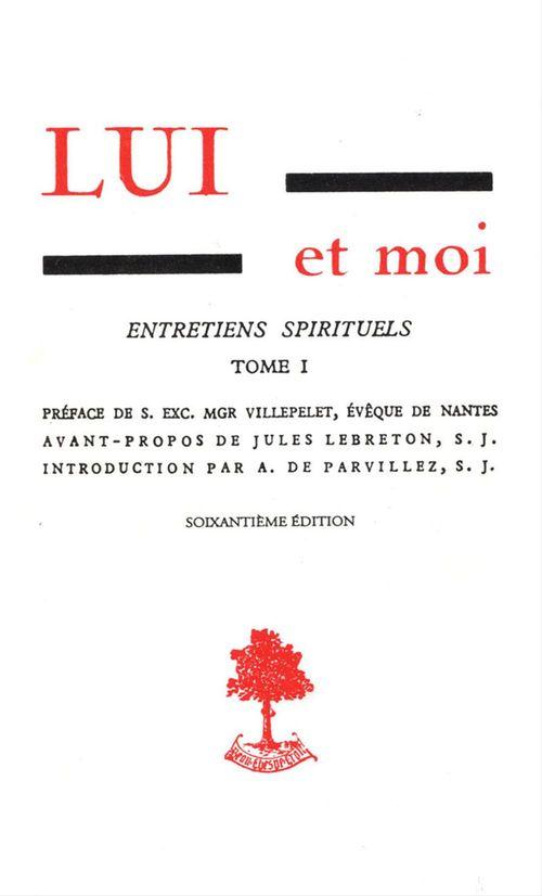 LUI et moi - Entretiens spirituels  - Tome 1