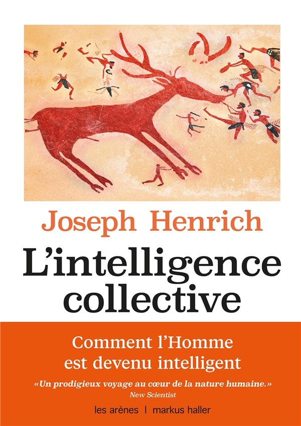 L'intelligence collective ; comment l'Homme est devenu intelligent