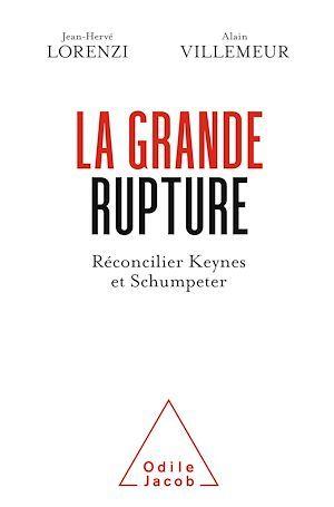 la grande rupture ; réconcilier Keynes et Schumpeter
