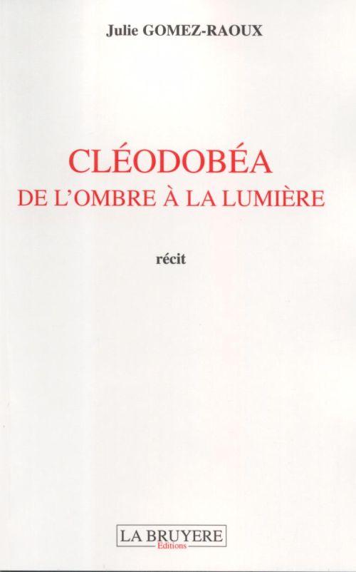 Cléodobéa, de l'ombre à la lumière