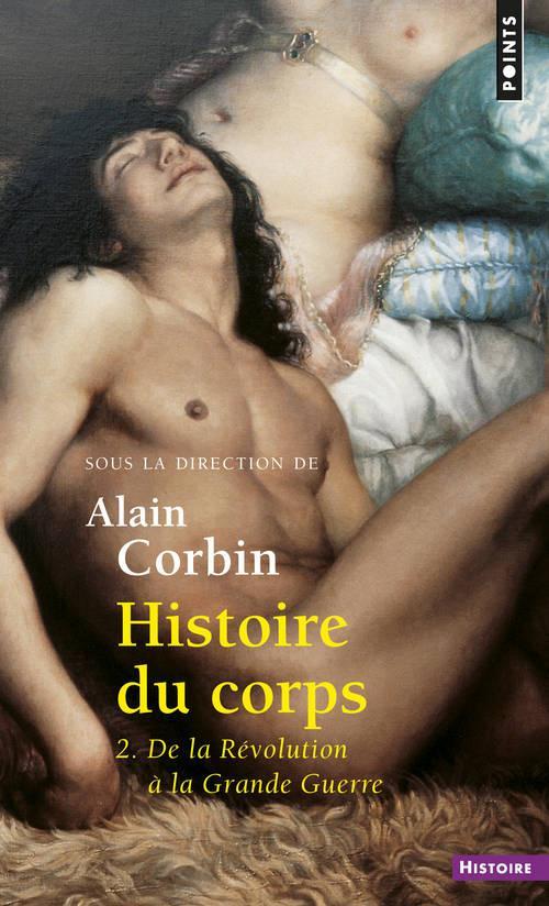 Histoire du corps t.2 ; de la Révolution à la grande guerre