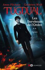 Vente Livre Numérique : Tugdual - tome 2 Les Serviteurs de l'Ordre  - Anne Plichota - Cendrine Wolf