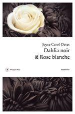 Vente Livre Numérique : Dahlia noir et rose blanche  - Joyce Carol Oates