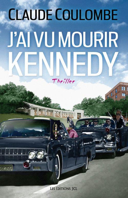 J'ai vu mourir Kennedy