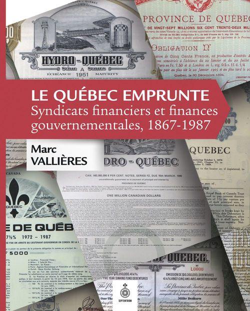 Le quebec emprunte: syndicats financiers et finances gouvernemen-