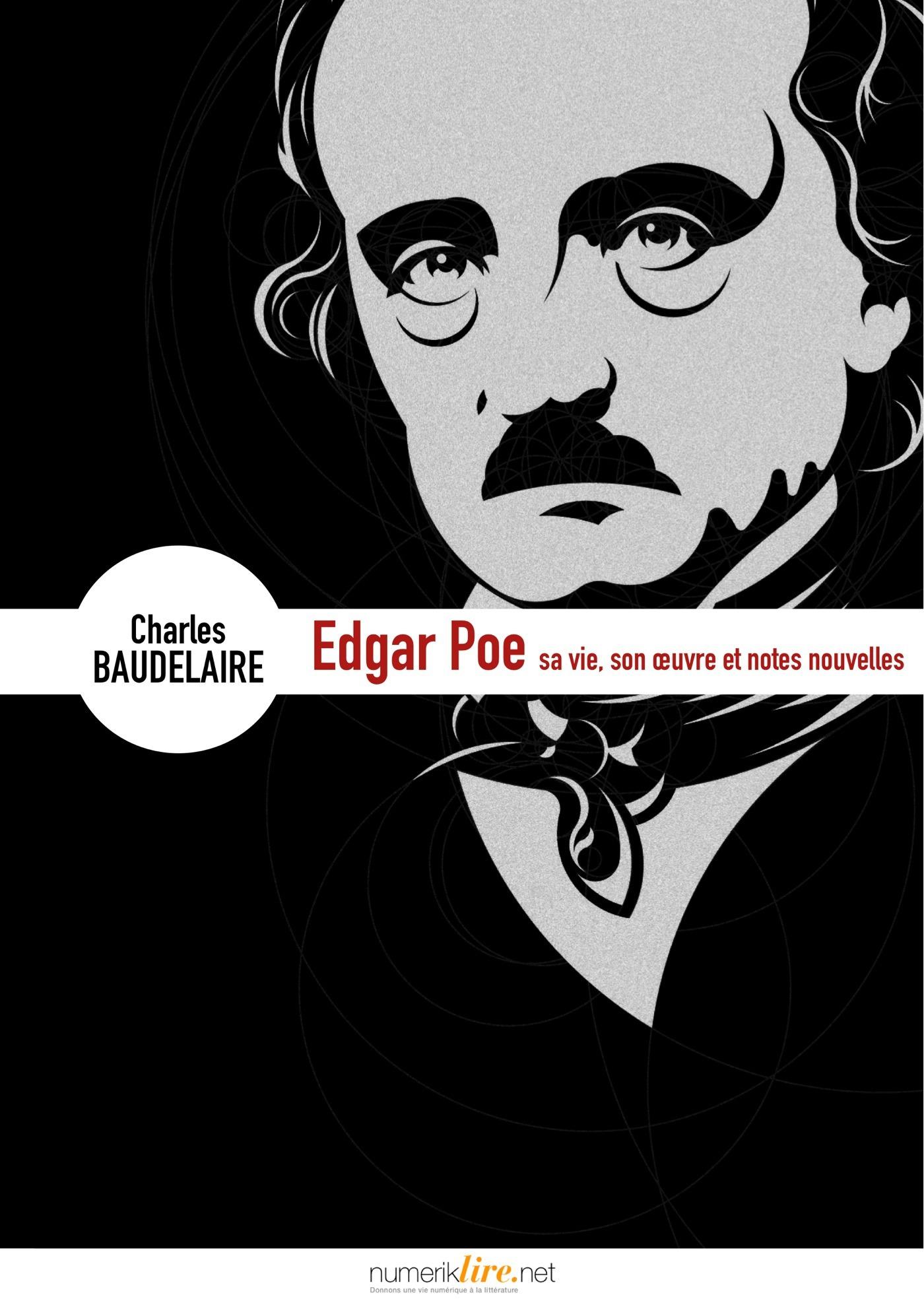Edgar Poe, sa vie, son oeuvre et notes nouvelles