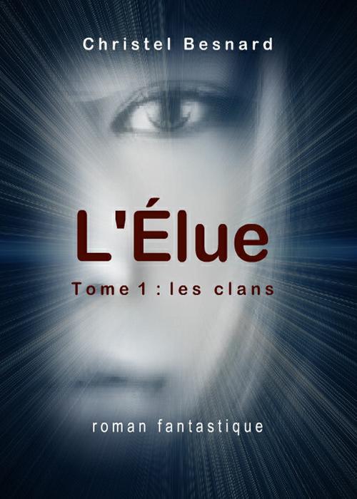 L'elue t.1 ; les clans