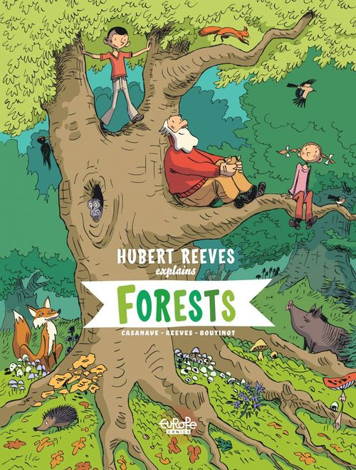 Hubert Reeves Explains - Volume 2 - Forests