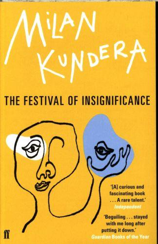 THE FESTIVAL OF INSIGNIFICANCE KUNDERA MILAN