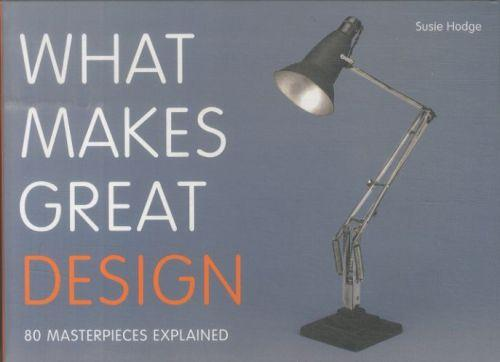 WHAT MAKES GREAT DESIGN - 802 MASTERPIECES EXPLAINED