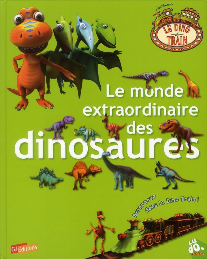 Le monde extraordinaire des dinosaures