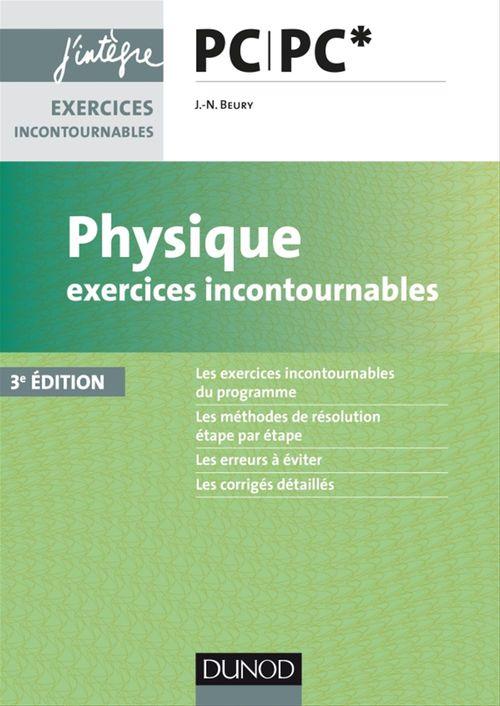 Physique exercices incontournables ; PC PC* (3e édition)