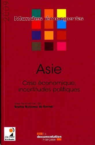 Asie ; crise économique, incertitudes politiques (édition 2009)