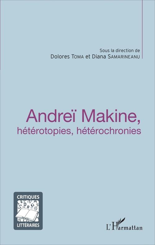 Andreï Makine, hétérotipies, hétérochronies