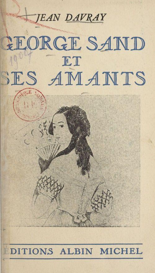 Georges Sand et ses amants