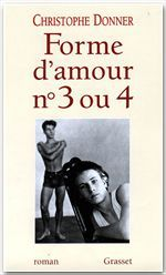 Forme d'amour 3 ou 4  - Christophe Donner
