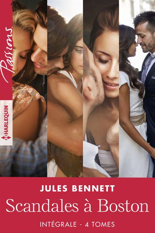 Vente Livre Numérique : Scandales à Boston - Intégrale 4 tomes  - Jules Bennett
