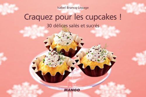 CRAQUEZ POUR ; craquez pour les cupcakes salés et sucrés ! 30 délices salés et sucrés