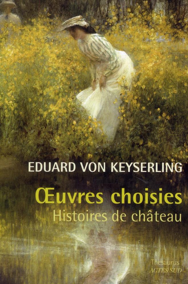 Oeuvres Choisies ; Histoires De Chateau