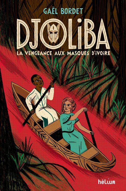 Vente Livre Numérique : Djoliba, La Vengeance aux masques d'ivoi  - Gaël Bordet