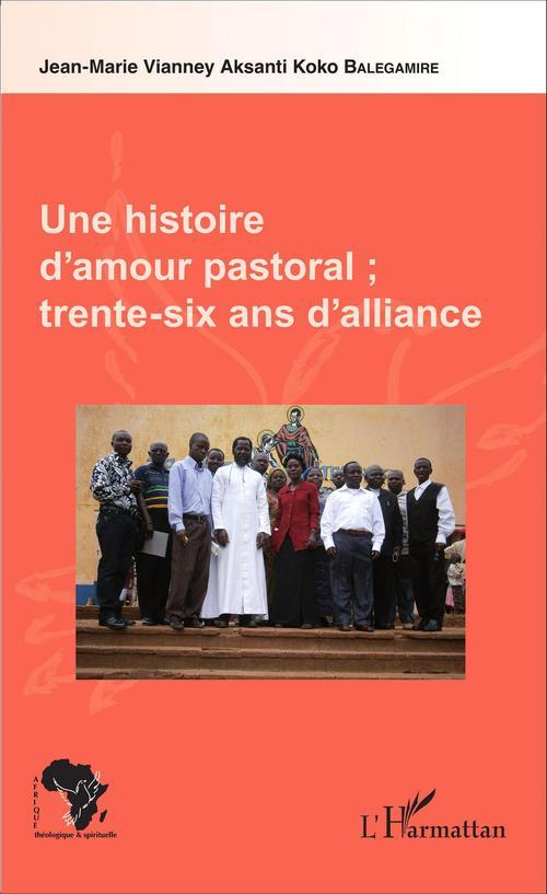 Histoire d'amour pastorale ; trente-six ans d'alliance