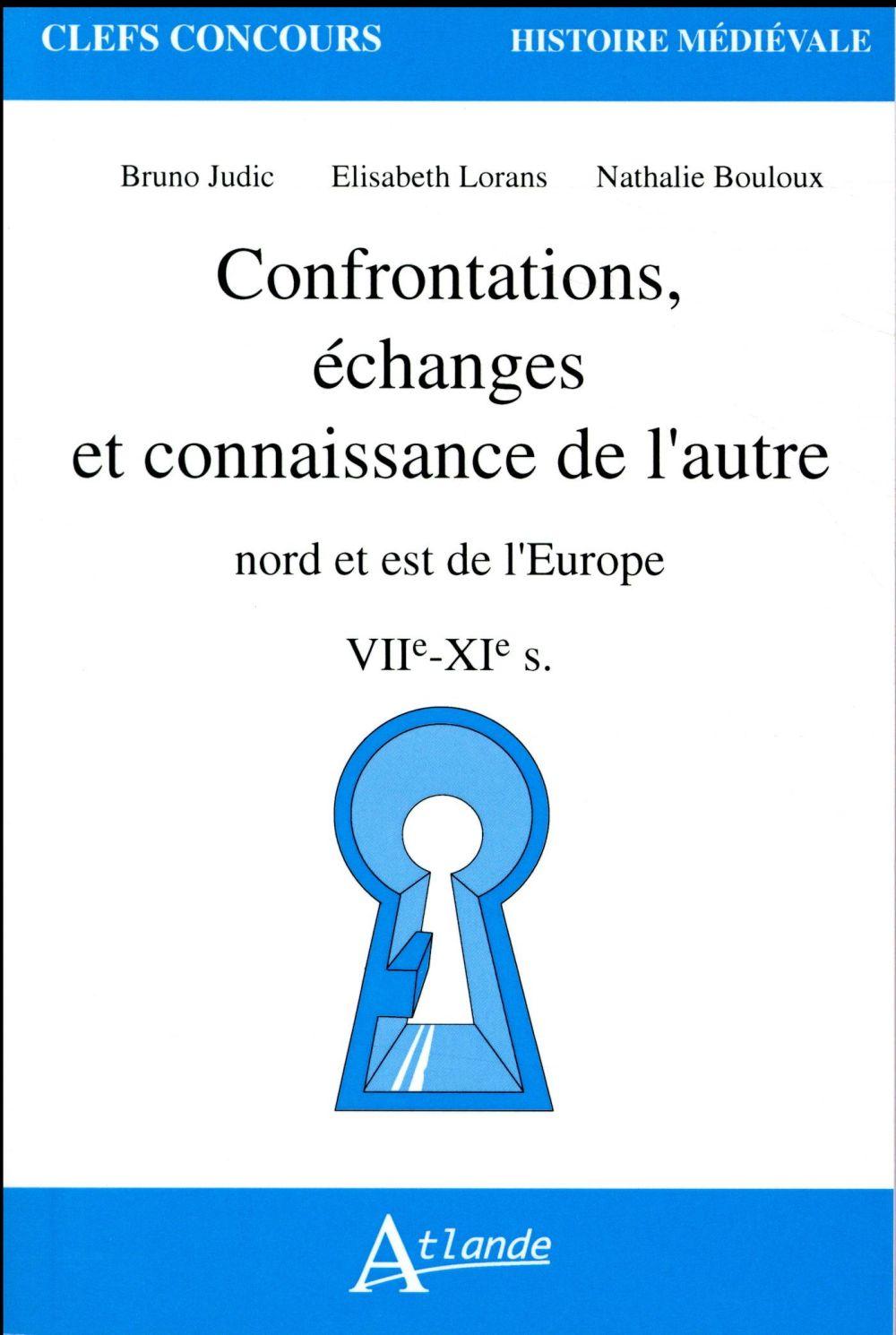 Confrontations, échanges et connaissance de l'autre ; Nord et Est de l'Europe, VIIe-XIe s.
